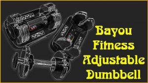 Bayou Fitness Adjustable Dumbbell Review